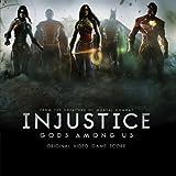 Injustice: Gods Among Us - Original Video Game Score