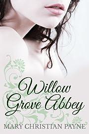 Willow Grove Abbey: A Historical World War II Romance Novel (Somerville Trilogy Book 1)