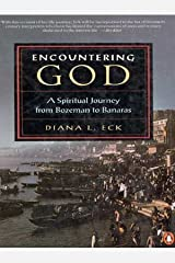 Encountering God: A Spiritual Journey from Bozeman to Banaras Paperback
