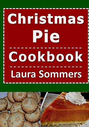 Christmas Pie Cookbook (Christmas Cookbook) (Volume 5)