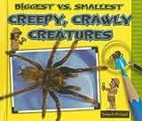Biggest vs. Smallest Creepy, Crawly Creatures, Susan K. Mitchell, 0766035816