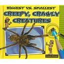 Biggest vs. Smallest Creepy, Crawly Creatures (Biggest vs. Smallest Animals)