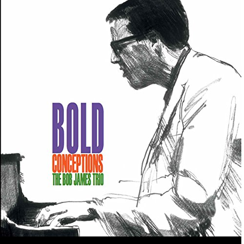 Bob James Trio - Bold Conceptions