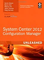 System Center 2012 Configuration Manager (SCCM) Unleashed Front Cover