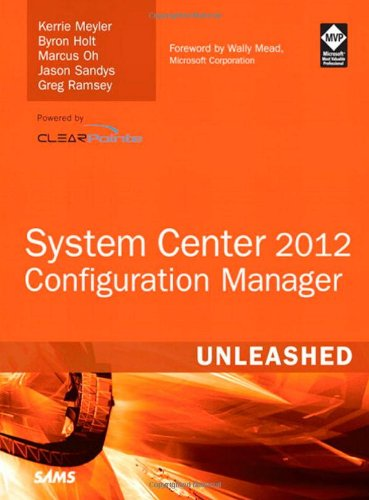 [PDF] System Center 2012 Configuration Manager (SCCM) Unleashed Free Download | Publisher : Sams | Category : Computers & Internet | ISBN 10 : 0672334372 | ISBN 13 : 9780672334375