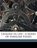 Lessons in Life, J g. 1819-1881 Holland and Benno Loewy, 1145594689