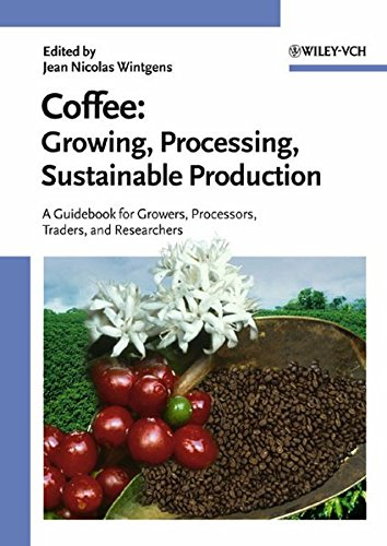Coffee: Growing, Processing, Sustainable Production by Jean Nicolas Wintgens
