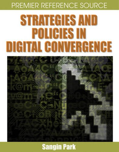 Strategies and Policies in Digital Convergence (Premier Reference Series)