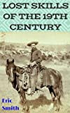 Free eBook - Lost Skills of the 19th Century