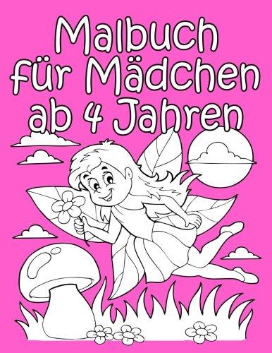 Malbuch für Mädchen ab 4 Jahren: Niedliche Motive zum Ausmalen Ausmalen