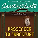 Passenger to Frankfurt Audiobook by Agatha Christie Narrated by Hugh Fraser