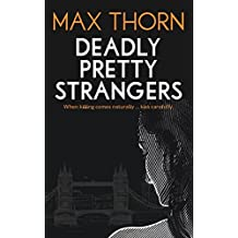 Deadly Pretty Strangers: One dead body, one bereaved mother, one small favour ... and a whole load of bullets