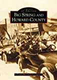 img - for Big Spring and Howard County (TX) (Images of America) by Tammy Burrow Schrecengost (2002-06-30) book / textbook / text book