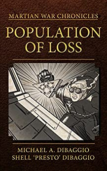Population of Loss: Four Tales of the Martian War (Martian War Chronicles Book 1) by [DiBaggio, Michael, DiBaggio, Shell]