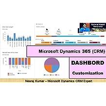 Microsoft Dynamics (365) CRM Dashboard Customization and configuration (Microsoft Dynamics 365 (CRM))