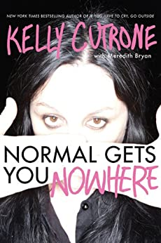 Normal Gets You Nowhere by [Cutrone, Kelly, Bryan, Meredith]