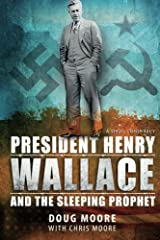 President Henry Wallace: And the Sleeping Prophet Paperback