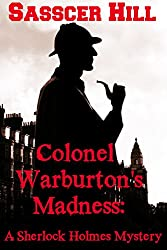 Colonel Warburton's Madness: A Sherlock Holmes Short Story