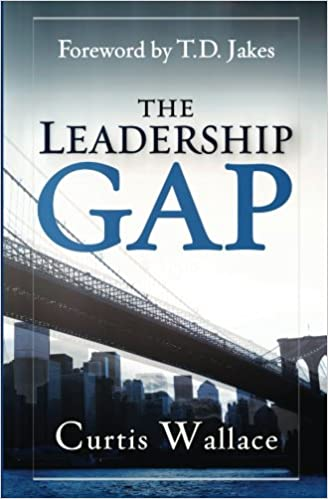 The Leadership Gap: How to Build, Motivate and Organize a