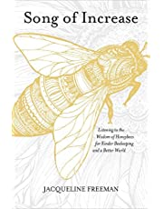 Song of Increase: Listening to the Wisdom of Honeybees for Kinder Beekeeping and a Better World