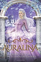 Auralina: Book Four of The Elemental Diaries Paperback