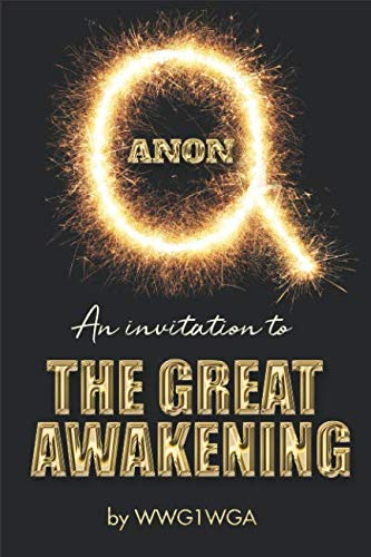 QAnon: An Invitation to The Great Awakening par WWG1WGA