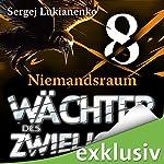 Wächter 8: Niemandsraum | Sergej Lukianenko