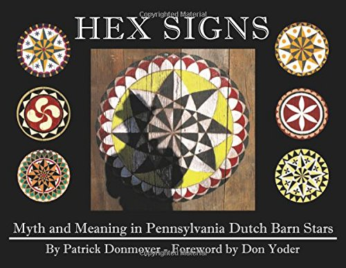 Hex Signs Myth And Meaning In Pennsylvania Dutch Barn Stars