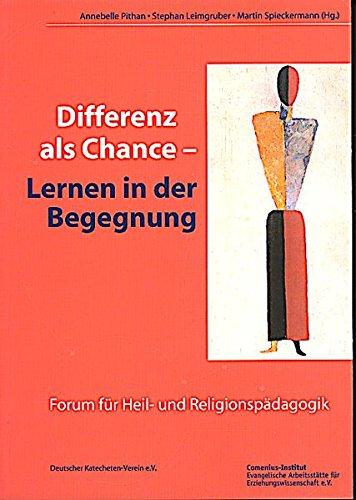 Differenz als Chance – Lernen in der Begegnung (Forum für Heil- und Religionspädagogik)