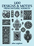 1,100 Designs and Motifs from Historic Sources (Dover Pictorial Archive)