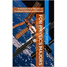 for Physics Majors: from First Year Physics to Graduate School and Beyond (English Edition)