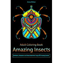 Amazing Insects: Meditation, Relaxation and Stress Relief with Unique 32 Amazing Insects