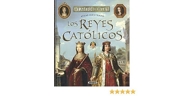 Los Reyes Católicos (Atlas Ilustrado): Amazon.es: Balasch Blanch ...