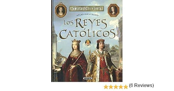 Los Reyes Católicos (Atlas Ilustrado): Amazon.es: Balasch Blanch, Enric, Ruiz Arranz, Yolanda: Libros