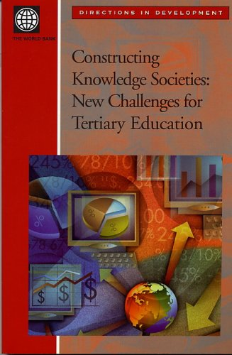 Constructing Knowledge Societies: New Challenges for Tertiary Education (Directions in Development)