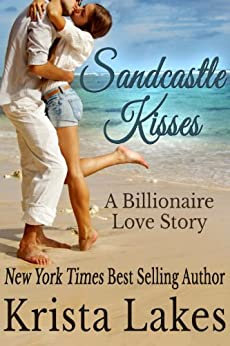 Sandcastle Kisses: A Billionaire Love Story (The Kisses Series Book 4) by [Lakes, Krista]