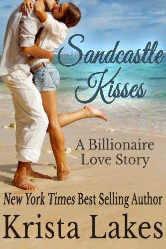 (Sandcastle Kisses: A Billionaire Love Story (The Kisses Series Book 4))