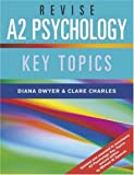 Revise A2 Psychology, Diana Dwyer and Clare Charles, 1841696498