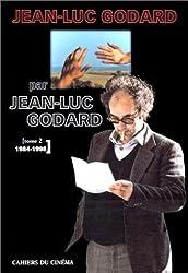 Jean-Luc Godard par Jean-Luc Godard, tome 2 : 1984-1998