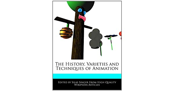 The History, Varieties and Techniques of Animation: Silas