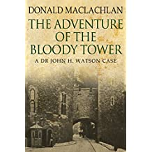 The Adventure of the Bloody Tower: Dr. John Watson's First Case
