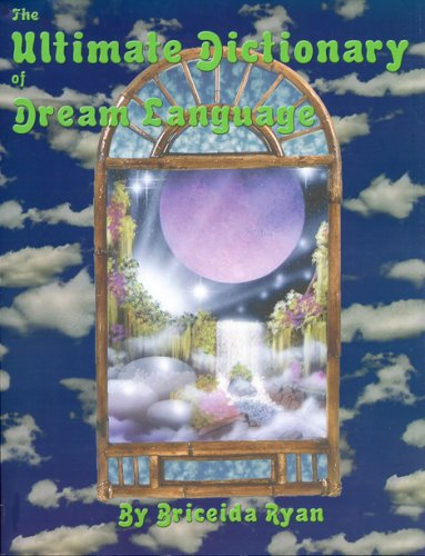 The Ultimate Dictionary of Dream Language by Brand: Ozark Mountain Publishing Inc