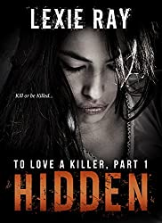 HIDDEN (To Love A Killer Book 1)