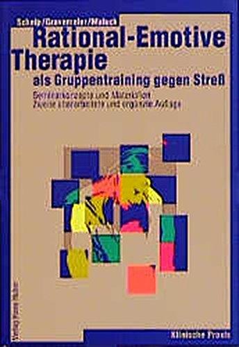 Rational-Emotive Therapie als Gruppentraining gegen Stress: Seminarkonzepte und Materialien