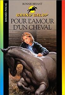 Grand Galop, tome 6 : Pour l'amour d'un cheval par Bryant