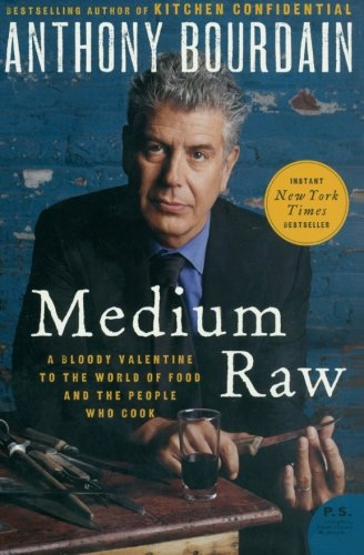 Medium Raw: A Bloody Valentine to the World of Food and the People Who Cook - Kitchen Raw