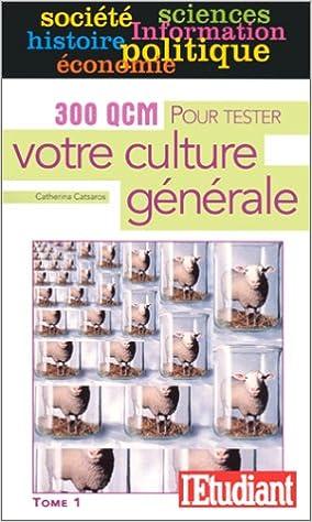En ligne téléchargement gratuit 300 QCM POUR TESTER VOTRE CULTURE GENERALE. Tome 1 pdf, epub