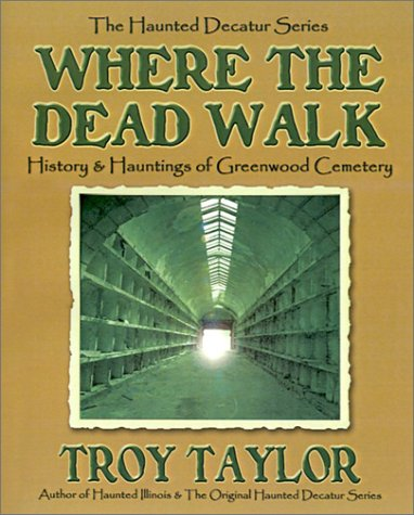 Where the Dead Walk: History & Hauntings of