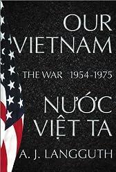 OUR VIETNAM: THE WAR 1954-1975.