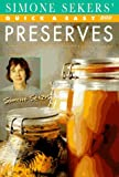 Quick and Easy Preserves, Simone Sekers, 0563369469